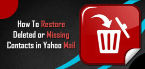 7 Steps To Restore Deleted Or Missing Contacts In Yahoo Mail