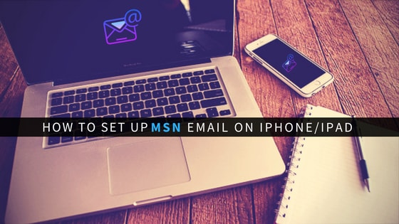 setup msn email on iPhone